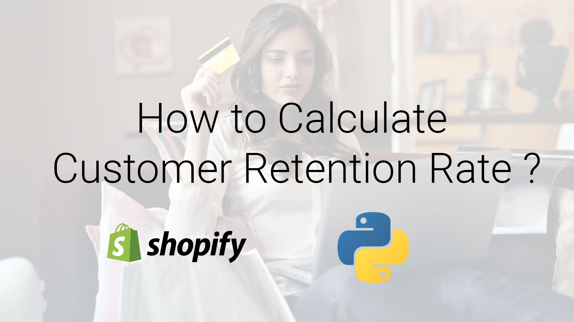 Calculate the Customer Retention Rate